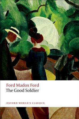Download free The Good Soldier by Ford Madox Ford, Max Saunders PDF