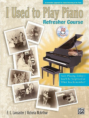 I Used to Play Piano: For Adults Returning to the Piano With CD