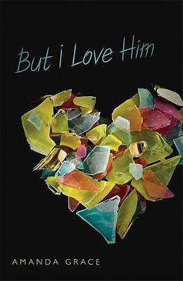 But I Love Him by Amanda Grace