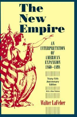 The New Empire by Walter F. LaFeber
