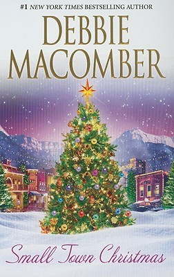 Small Town Christmas by Debbie Macomber