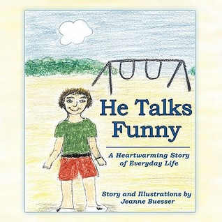 He Talks Funny: A Heartwarming Story of Everyday Life