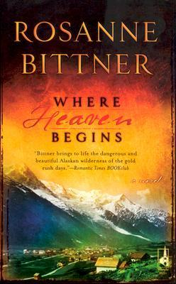 Where Heaven Begins by Rosanne Bittner