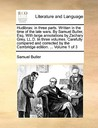 Hudibras: in three parts. Written in the time of the late wars. By Samuel Butler, Esq. With large annotations by Zachary Grey, LL.D. In three volumes. Carefully compared and corrected by the Cambridge edition. ... Volume 1 of 3