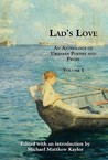 Lad's Love: An Anthology of Uranian Poetry and Prose, Volume I