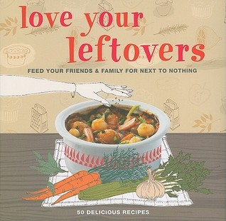 Love Your Leftovers by CICO