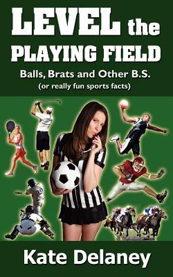 Level the Playing Field: Balls, Brats and Other B.S.
