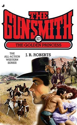 The Golden Princess (The Gunsmith, #327)