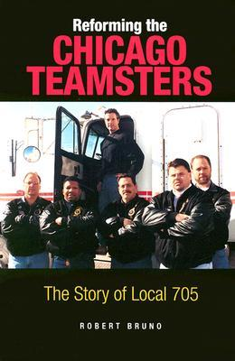 Reforming the Chicago Teamsters: The Story of Local 705