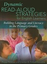 Dynamic Read-Aloud Strategies for English Learners by Peggy Hickman