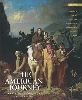 The American Journey: A History of the United States, Brief Edition, Volume 1