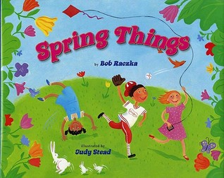 Spring Things by Bob Raczka