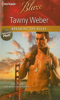 Breaking the Rules (Harlequin Blaze) by Tawny Weber