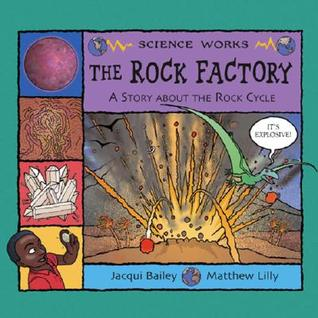 The Rock Factory: A Story About The Rock Cycle (Science Works) (Science Works)