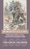 Minority Victory: Gilded Age Politics and the Front Porch Campaign of 1888