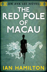 The Red Pole of Macau (Ava Lee, #4)