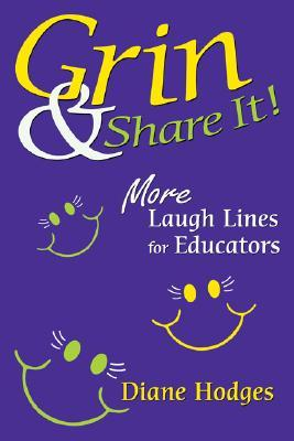 Grin & Share It!: More Laugh Lines for Educators