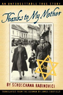 Thanks to My Mother by Schoschana Rabinovici