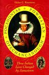 Pocahontas, Powhatan, Opechancanough: Three Indian Lives Changed by Jamestown