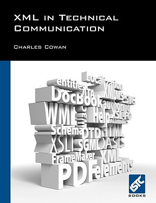 XML in Technical Communication by Charles Cowan