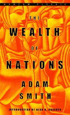 The Wealth of Nations: An Inquiry into the Nature & Causes of the Wealth of Nations