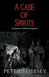 A Case Of Spirits (Sergeant Cribb, #6)