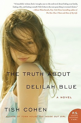 The Truth About Delilah Blue by Tish Cohen