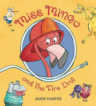 Miss Mingo and the Fire Drill by Jamie Harper