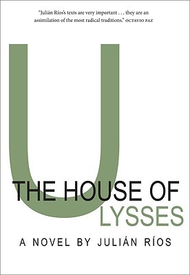 The House of Ulysses by Julián Ríos