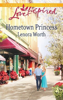 Hometown Princess by Lenora Worth