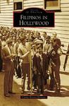Filipinos in Hollywood (Images of America: California)