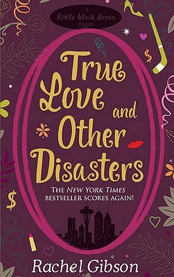 True Love And Other Disasters