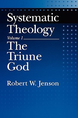 Systematic Theology by Robert W. Jenson