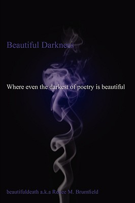 Beautiful Darkness: Where Even the Darkest of Poetry Is Beautiful