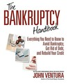 The Bankruptcy Handbook: Everything You Need to Know to Avoid Bankruptcy, Get Rid of Debt, and Rebuild Your Credit