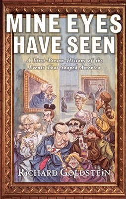 Mine Eyes Have Seen: A First-Person History of the Events That Shaped America