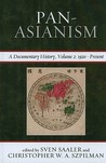 Pan Asianism: A Documentary History, Volume 2: 1920-Present