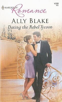 Dating the Rebel Tycoon (The Kellys of Brisbane, #1)