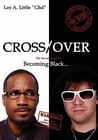 Cross/Over: The Secrets Guide to Becoming Black