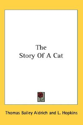 The Story of a Cat by Thomas Bailey Aldrich