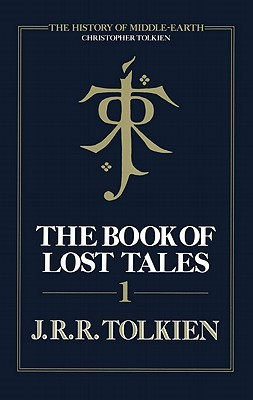 The Book of Lost Tales, Part One (The History of Middle-Earth, #1)