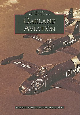 Oakland Aviation, California by Ronald T. Reuther
