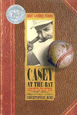 Casey at the Bat: A Ballad of the Republic Sung in the Year 1888