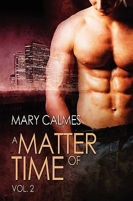 A Matter of Time, Vol. 2 by Mary Calmes