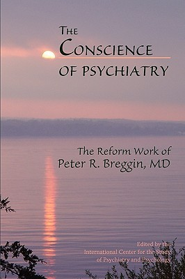 The Conscience of Psychiatry by Candace B. Pert