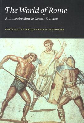 The World of Rome: An Introduction to Roman Culture