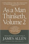 As a Man Thinketh, Vol. 2: A Compilation from the Writings of James Allen