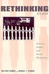 Rethinking Class: Literary Studies And Social Formations