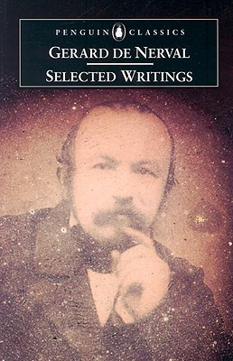 Selected Writings [Shadow selves -- Memories of the Valois --... by Gérard de Nerval