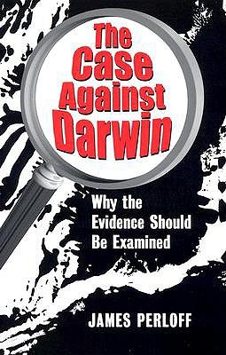The Case Against Darwin by James Perloff
